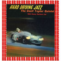 Hard Driving Jazz — The Cecil Taylor Quartet