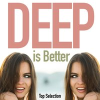 Deep Is Better (Top Selection) — сборник