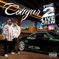 Cougar — The 2 Live Crew