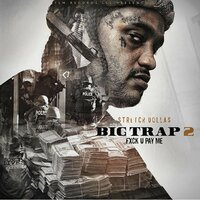 Big Trap 2 #FUCKYOUPAYME — Stretch Dollas