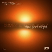Day and Night — Syntheticsax, Domestic Technology, Elvenfox, Domestic Technology, Elvenfox, Syntheticsax