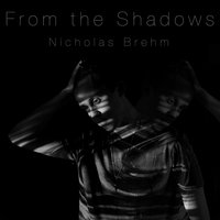 From the Shadows — Nicholas Brehm