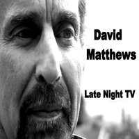 Late Night T.V. — David Matthews