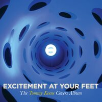Excitement At Your Feet: The Tommy Keene Covers  Album — Tommy Keene