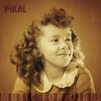Music for Girls — Pikal