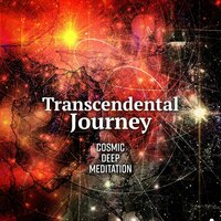 Transcendental Journey: Cosmic Deep Meditation — Calm Music Masters Relaxation
