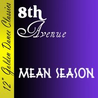Mean Season — 8th Avenue