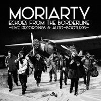 Echoes from the Borderline — Moriarty