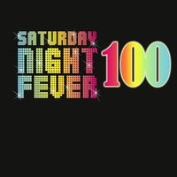 100 Saturday Night Fever — Disco Fever