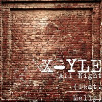 All Night — X-YLE, Melly
