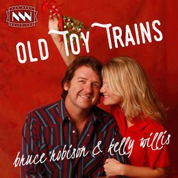 Old Toy Trains — Kelly Willis, Bruce Robison
