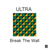 Break the Wall — Ultra
