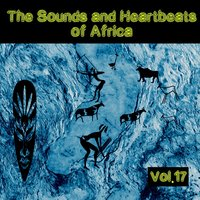 The Sounds and Heartbeat of Africa, Vol. 17 — сборник