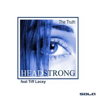 The Truth — Headstrong, Tiff Lacey