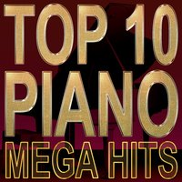 Piano Mega Hits — Top 10 Piano