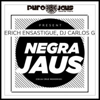 NEGRA JAUS — Erich Ensastigue