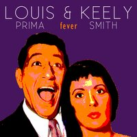 Fever — Louis Prima & Keely Smith