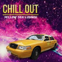 Chill Out, Yellow Taxi Lounge — сборник