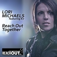 Reach Out Together — K7, Lori Michaels