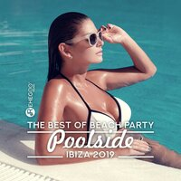 The Best of Beach Party: Poolside Ibiza 2019, Hotel the Chill, Grooves del Mar, Lounge House — сборник