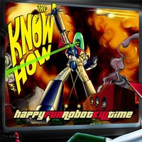 Happy Fun Robot Kill Time — The Know How