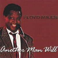 Another Man Will — Floyd Miles
