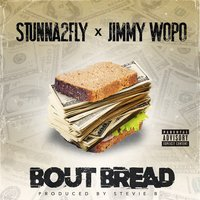 Bout Bread — Stunna2fly, Jimmy Wopo