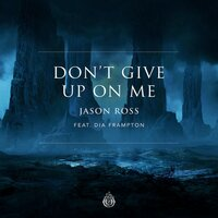Don't Give Up On Me — Jason Ross, Dia Frampton