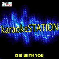 Die With You — Karaoke Station