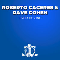 Level Crossing — Roberto Caceres, Dave Cohen