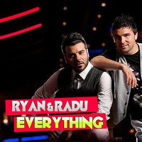 Everything — Ryan, Radu