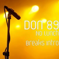 No Lunch Breaks Intro — Don 89
