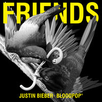 Friends — Justin Bieber, BloodPop®
