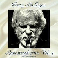 Remastered Hits Vol, 3 — Gerry Mulligan