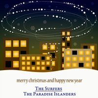 Merry Christmas and Happy New Year - The Christmas Songs — The Surfers, The Paradise Islanders, Ирвинг Берлин, Георг Фридрих Гендель, Франц Грубер