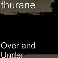 Over and Under — Thurane