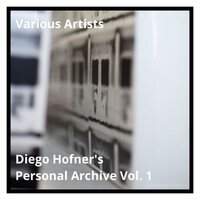 Diego Hofner's Personal Archive Vol. 1 — сборник