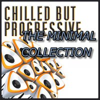 CHILLED BUT PROGRESSIVE - THE MINIMAL COLLECTION — сборник