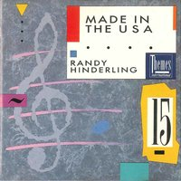 Made in the USA — Randy Hinderling, Randy Hinderling|Jim Corkery|Joel Napach