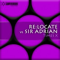 Times X — Sir Adrian, ReLocate