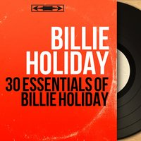 30 Essentials of Billie Holiday — Billy Holiday