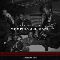 American Epic: The Best of Memphis Jug Band — Memphis Jug Band