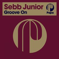 Groove On — Sebb Junior