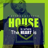 House Is Where The Heart Is, Vol. 1 — сборник
