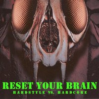 Reset Your Brain (Hardstyle vs. Hardcore) — сборник
