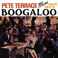 More from the King of the Boogaloo — Pete Terrace