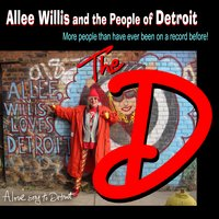 The D — Allee Willis, The People of Detroit