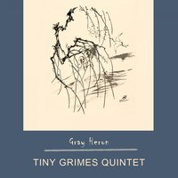Gray Heron — Tiny Grimes Quintet, Cootie Williams & His Orchestra, Sir Charles Thompson & His All Stars