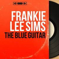 The Blue Guitar — Frankie Lee Sims