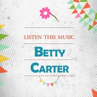 Listen This Music — Betty Carter